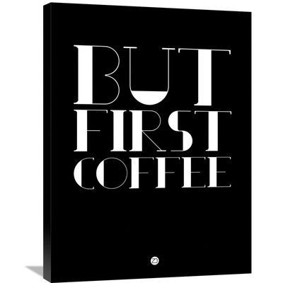 """Naxart 'But First Coffee Poster' Textual Art on Wrapped Canvas Size: 32"""" H x 24"""" W x 1.5"""" D"""