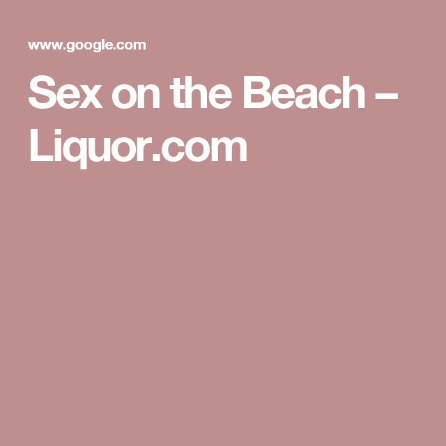 Sex on the Beach – Liquor.com