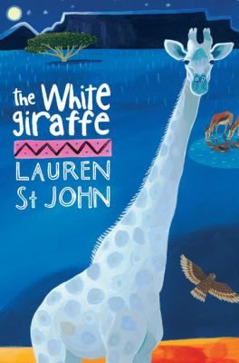 The White Giraffe Giraffe Books Heartwarming Stories