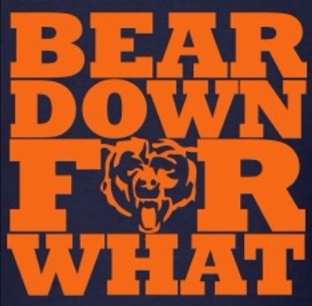 Bear Down For What Bear Chicago Bears Sweet Home
