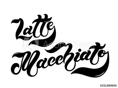 Latte Macchiato. The name of the type of coffee. Hand drawn lettering. Vector illustration. Illustration is great for restaurant or cafe menu design - Buy this stock illustration and explore similar illustrations at Adobe Stock