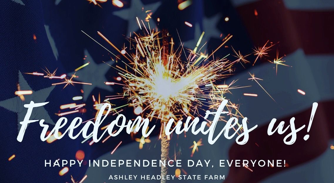 State Farm Insurance State Farm Happy Independence Day