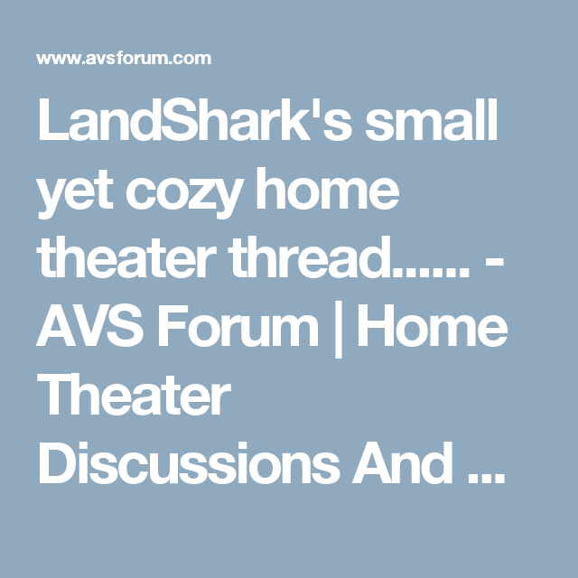 Cozy Home Theater: LandShark's Small Yet Cozy Home Theater Thread......