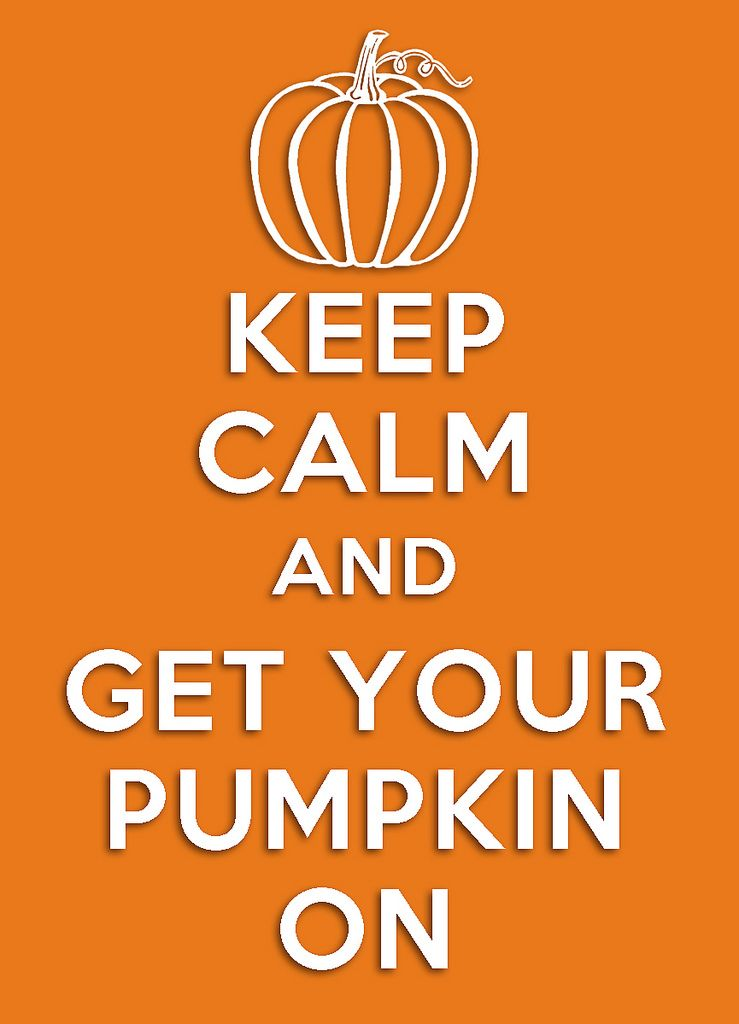KEEP CALM AND GET YOUR PUMPKIN ON tjn Halloween quotes