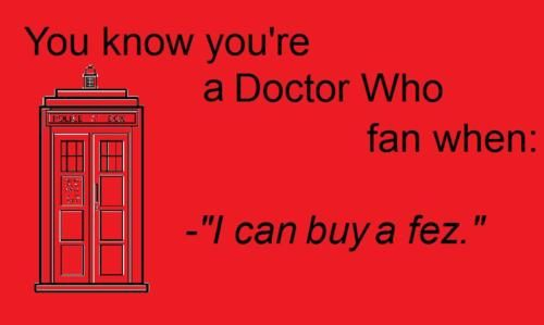 You know youre a Doctor Who Fan When...