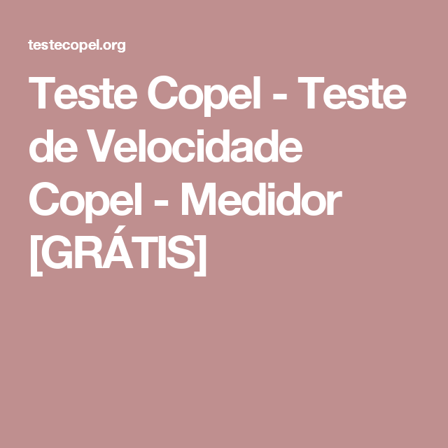 Teste Copel - Teste de Velocidade Copel - Medidor [GRÁTIS]