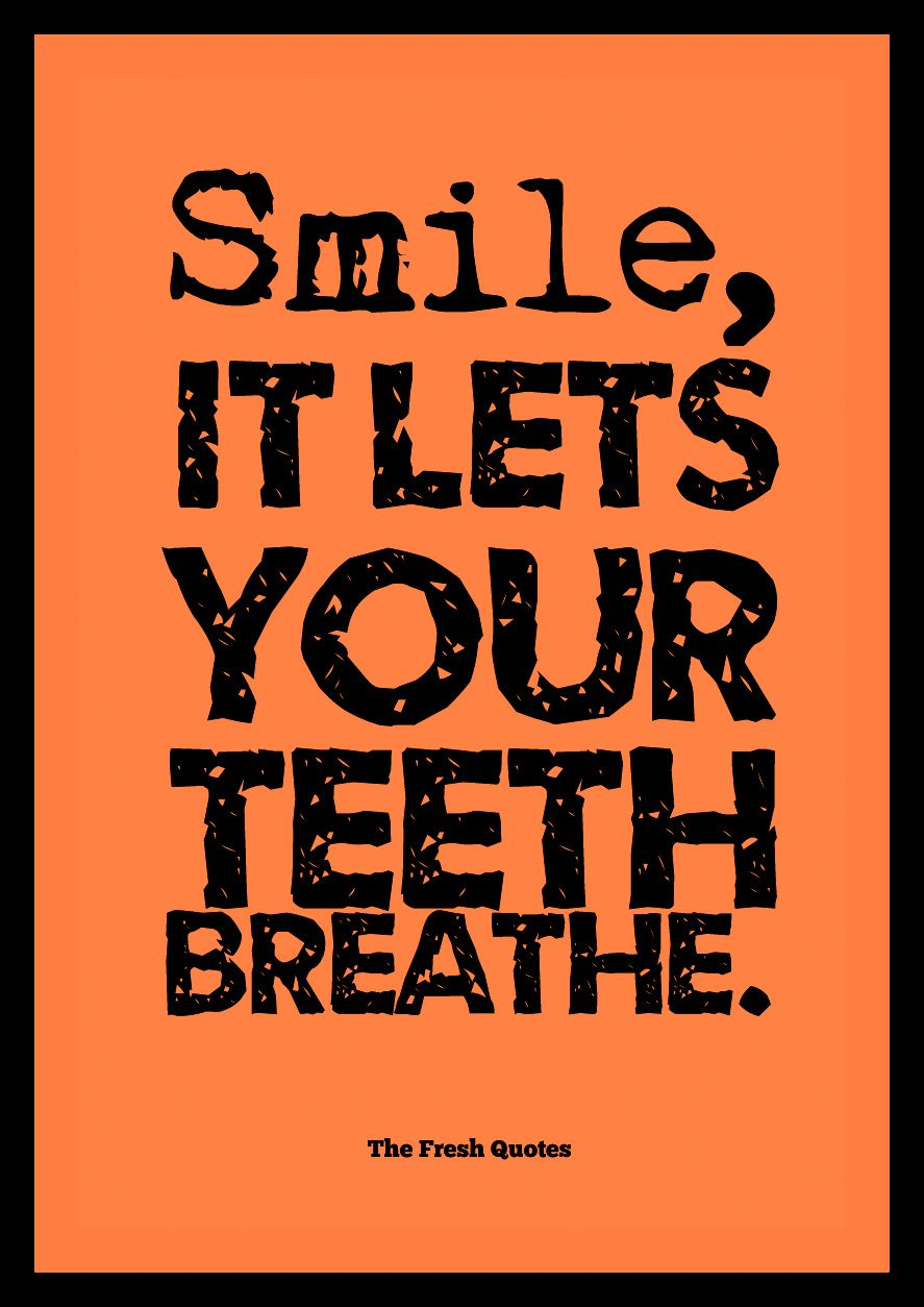 72 Beautiful Inspiring Smile Quotes Dentist quotes
