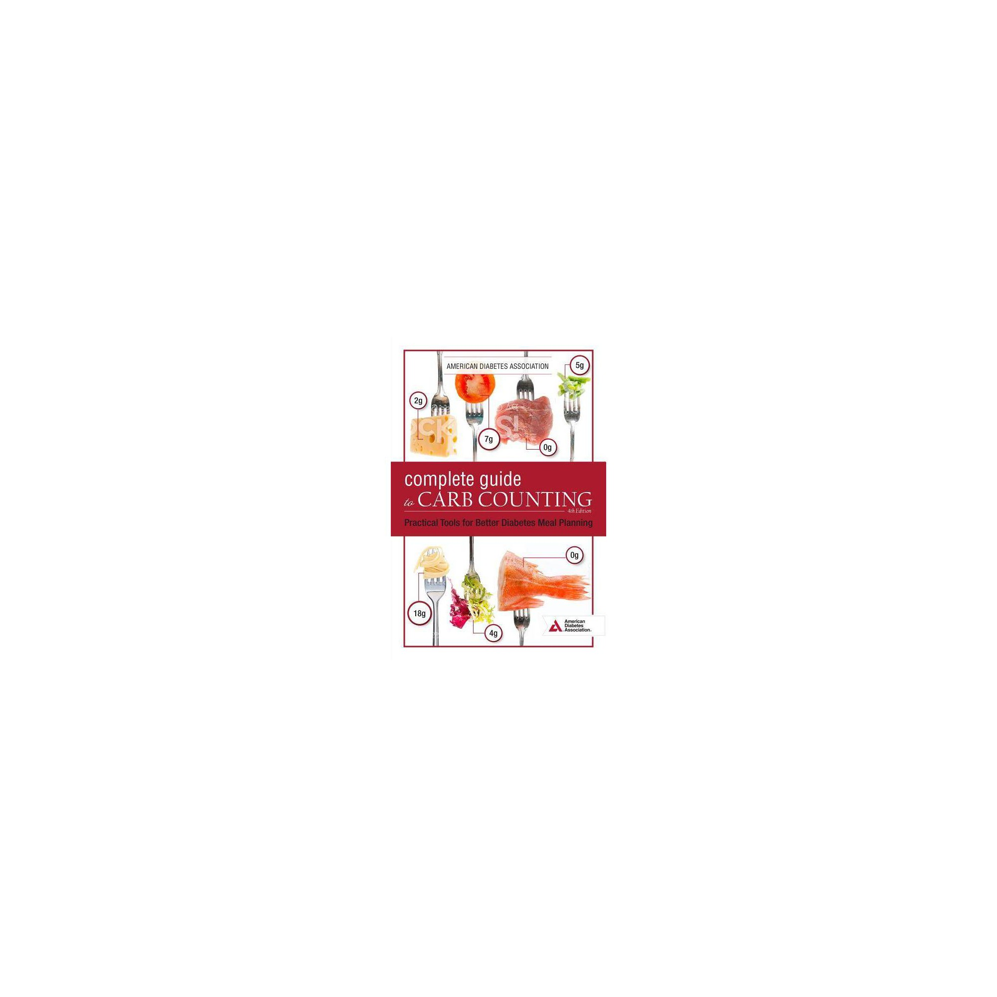 The Complete Guide to Carb Counting, 4th Edition by