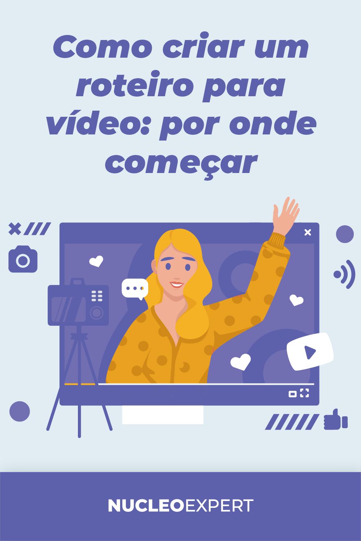 Como Fazer um Roteiro de Vídeo | Guia Passo a Passo