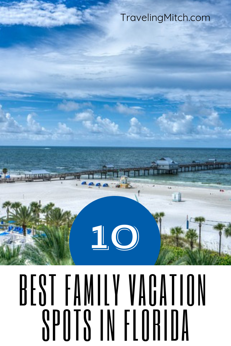 The 10 Best Family Vacation Spots In Florida Travelingmitch Family Vacation Spots Best Family Vacation Spots Best Family Vacations