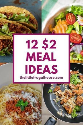Photo of Cheap Meal Ideas – 12 $2 Per Person Meal Ideas