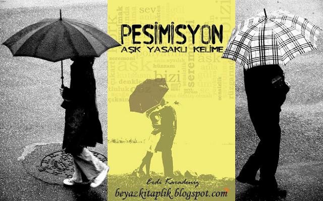 """""""Pesimisyon - Erdi Karadeniz"""" Beyaz Kitaplık'ta http://beyazkitaplik.blogspot.com/2013/05/pesimisyon-erdi-karadeniz.html"""