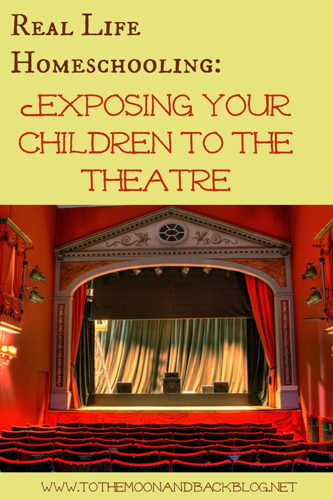 Exposing Children To The Theatre Real Life Homeschooling