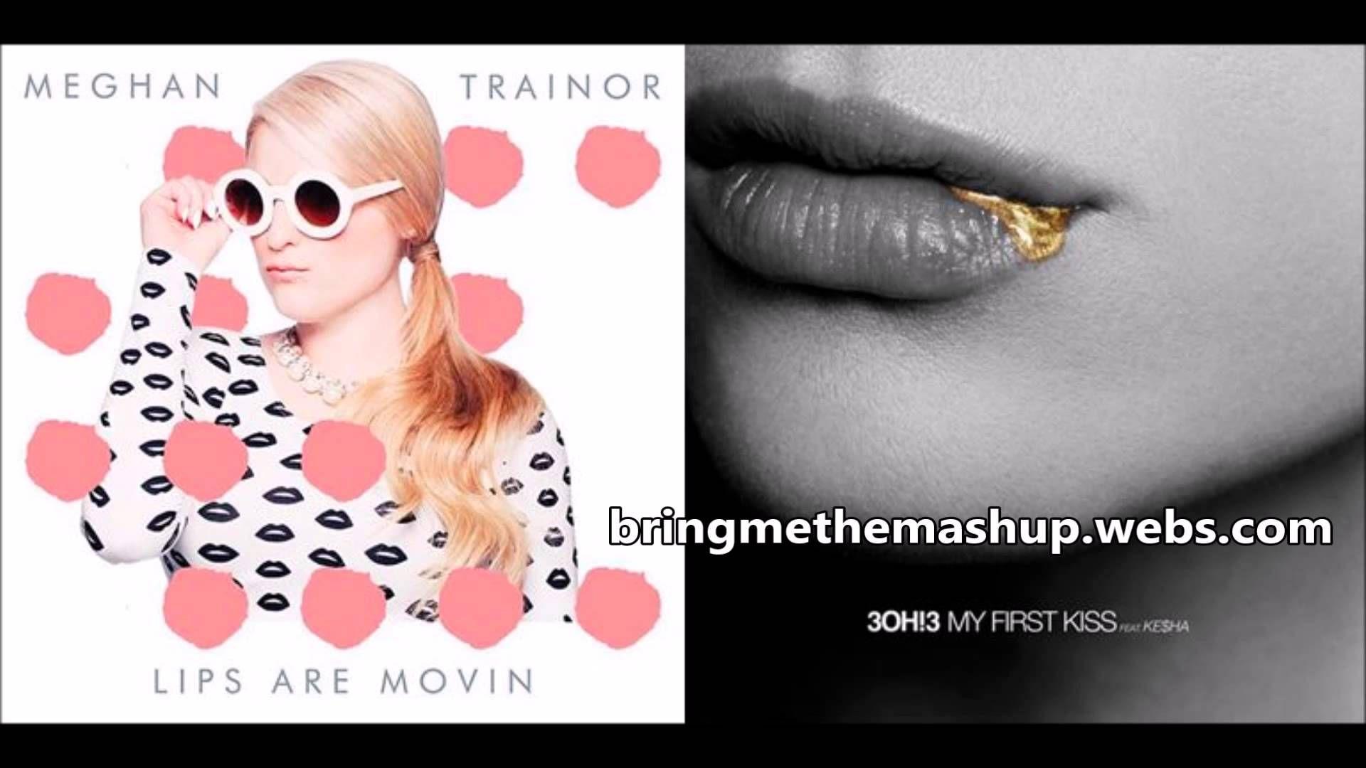 New Mashup Meghan Trainor Lips First Kiss