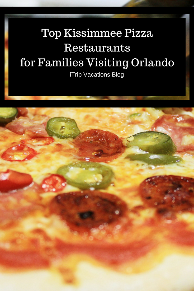 Kissimmee Fl Houses Some Of The Best Pizza Restaurants In Orlando Area Avoid Costly Food At Theme Parks And Keep Little Ones Satisfied