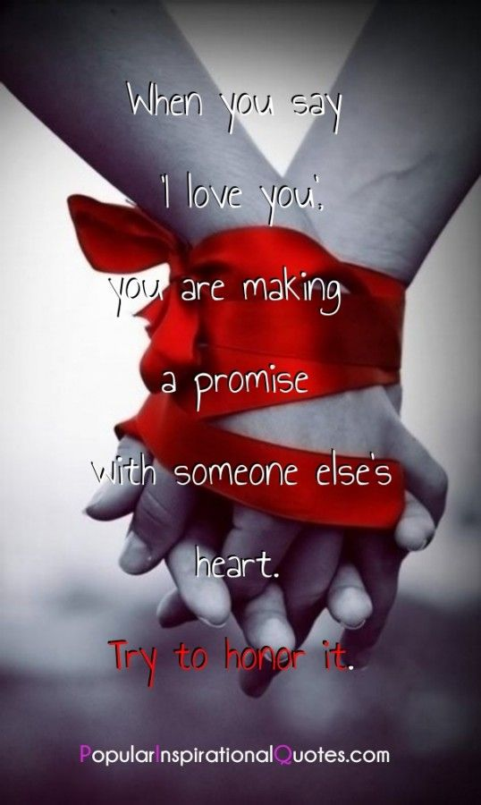 When You Say I Love You You Are Making A Promise With Someone
