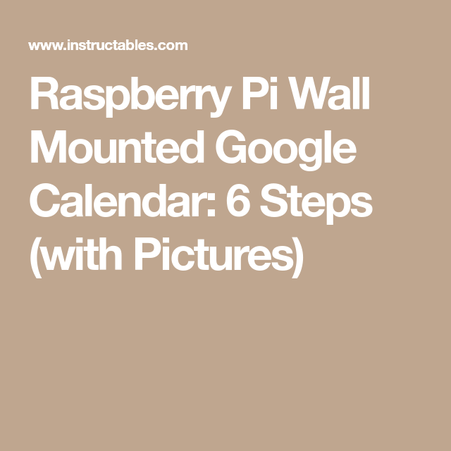 raspberry pi wall mounted google calendar google calendar