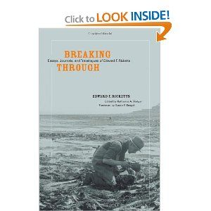 Amazon Com Breaking Through Essay Journal And Travelogue Of Edward F Rickett 9780520247048 Jr Katharine Books Cannery Row