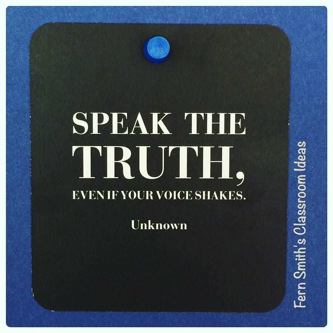 Speak The Truth Even If Your Voice Shakes Unknown
