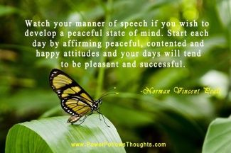 Watch your manner of speech if you wish to develop a peaceful state of mind