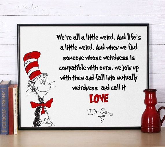 Dr Seuss Quote We're All A Little Weird Inspirational Quote Dr Seuss Adorable Dr Seuss Weird Love Quote Poster