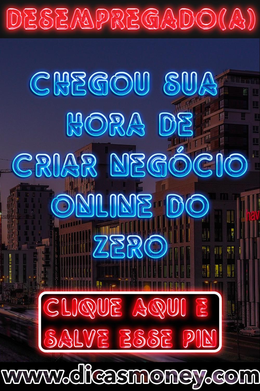 Crie Seu Negócio Online do Zero e Veja Como Ganhar Dinheiro na Internet de Verdade