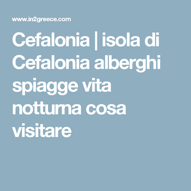 Cefalonia | isola di Cefalonia alberghi spiagge vita notturna cosa visitare