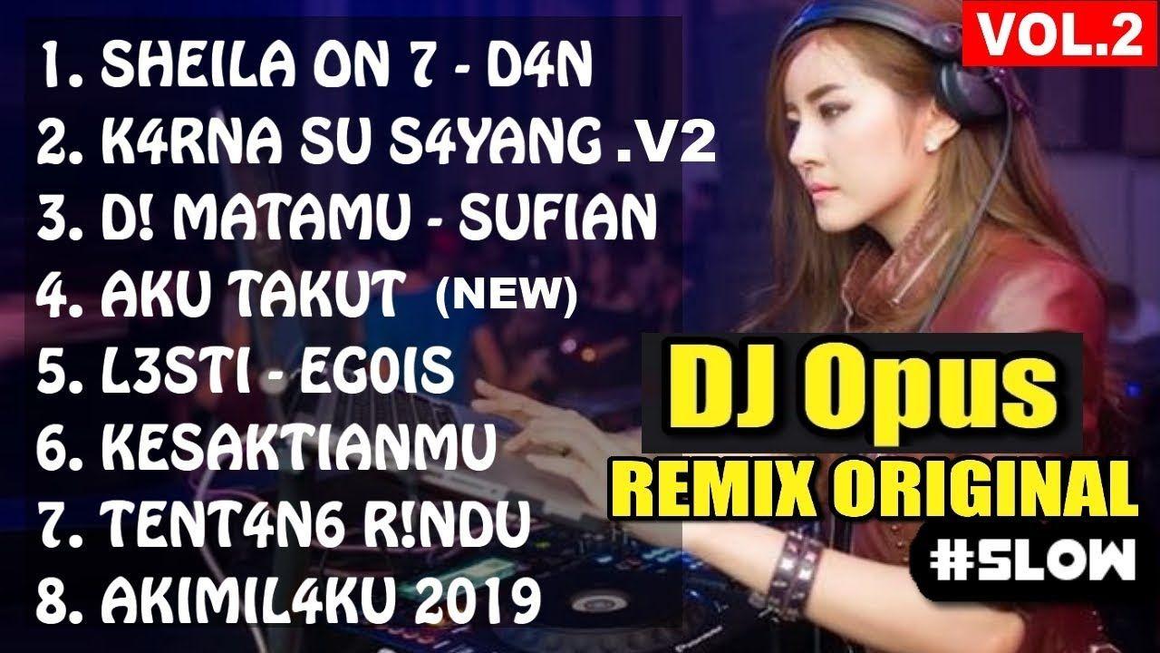 Pin oleh DJ Opus di DJ Opus Full Album Remix (Dengan