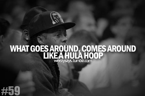 Like A Mothhhha Fuckkkin Hula Hooop Lil Wayne Quotes Funny Quotes Karma Quotes