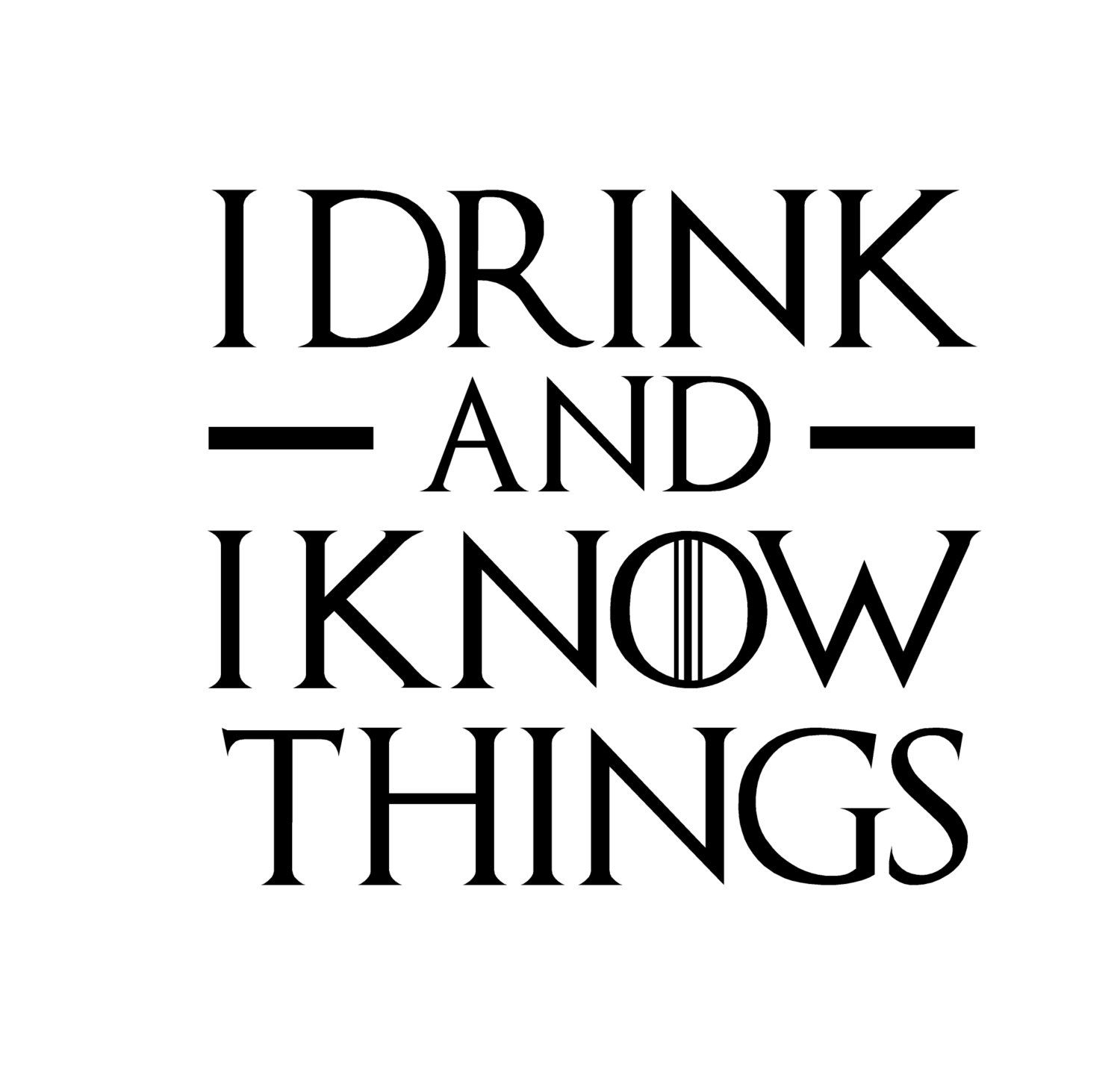 Game of Thrones Decals I Drink & I Know Things 4\