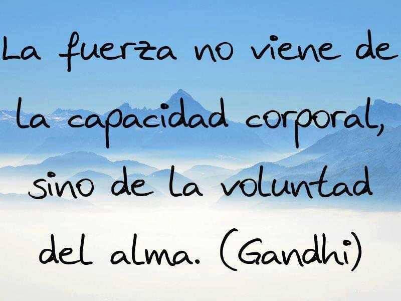 Frases De Gandhi La Fuerza Imágenes Con Frases De