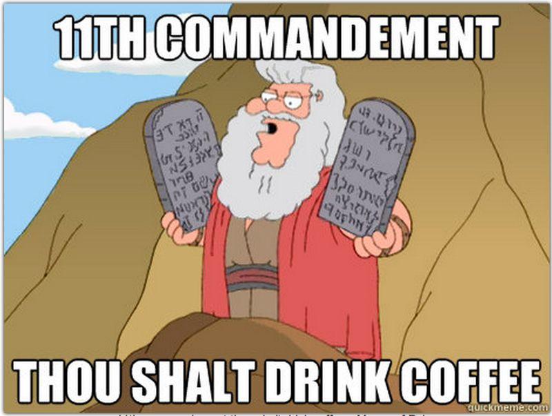 11th Commandment - Thou Shalt Drink Coffee #commandment #moses #coffee #magnumexotic