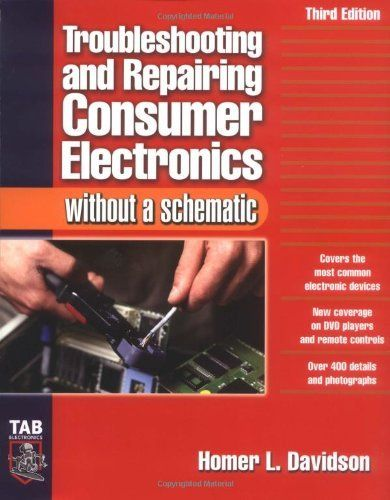 Troubleshooting  U0026 Repairing Consumer Electronics Without A