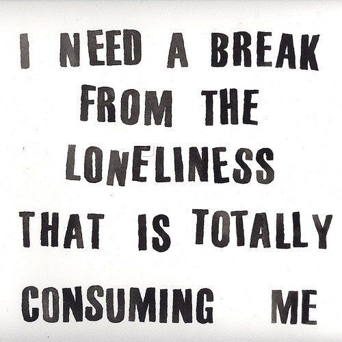 The loneliness life quotes quotes quote sad hurt lonely emotional life quote sad quotes