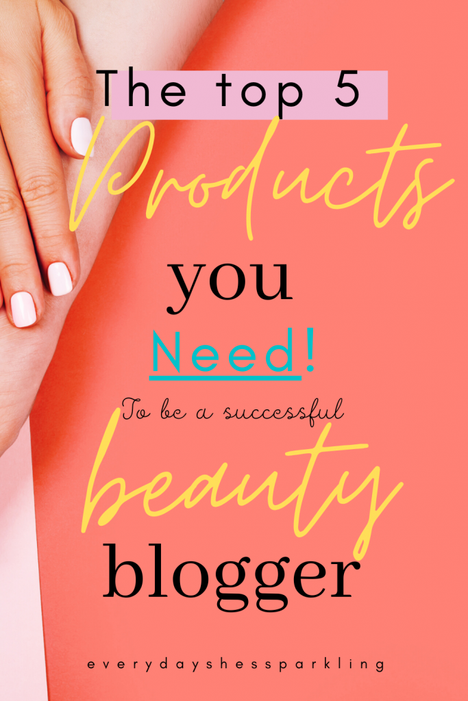 5 Must Have Products For Beauty Bloggers in 2020 Beauty