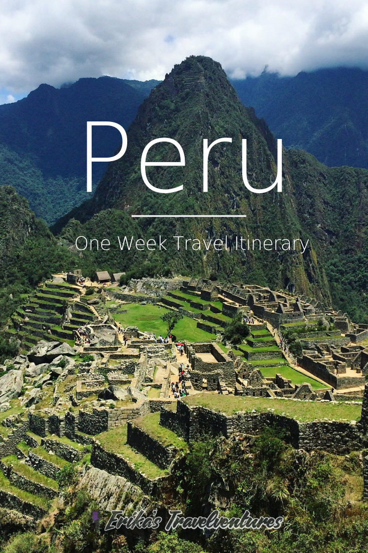 One Week Backpacking In Peru Itinerary With Images Peru Travel