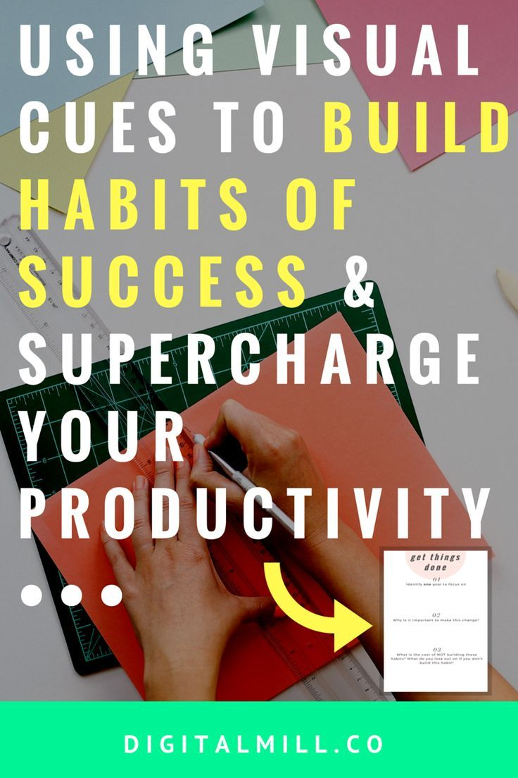 Using Visual Cues To Build Habits Of Success And Supercharge Your