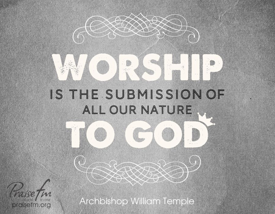 Worship Quotes Unique Worshipping God Acknowledges His Complete Perfection And Our