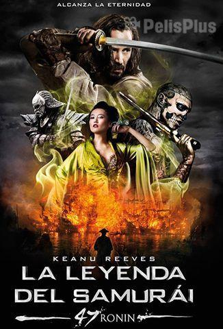Ver 47 Ronin La Leyenda Del Samurai 2013 Online Latino Hd Pelisplus 47 Ronin Leyendas Samurai