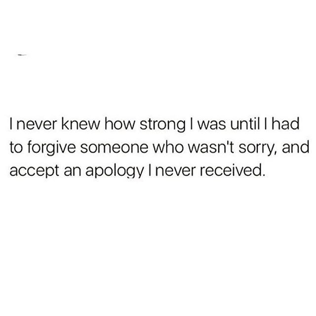 I Never Knew How Strong I Was Until I Had To Forgive Someone Who