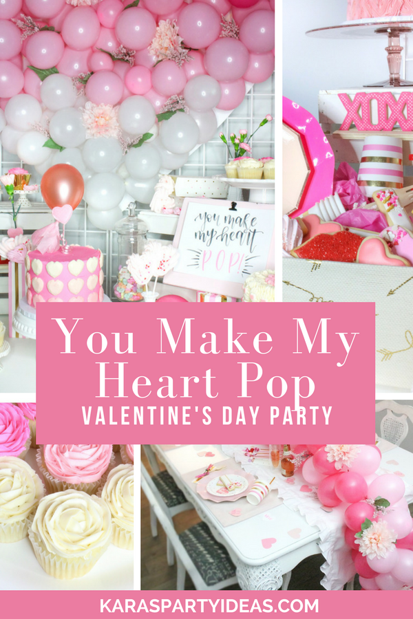 You Make My Heart Pop Valentine S Day Party Awesome Party Ideas