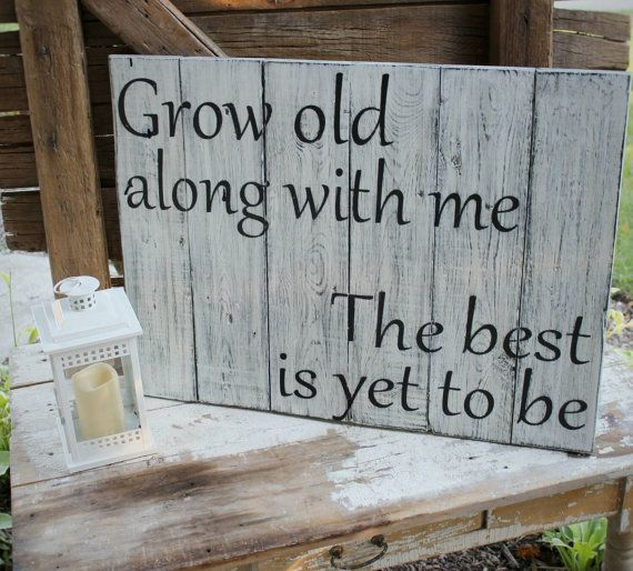 Grow old along with me   barnwood sign   distressed wood quote sign   rustic home decor