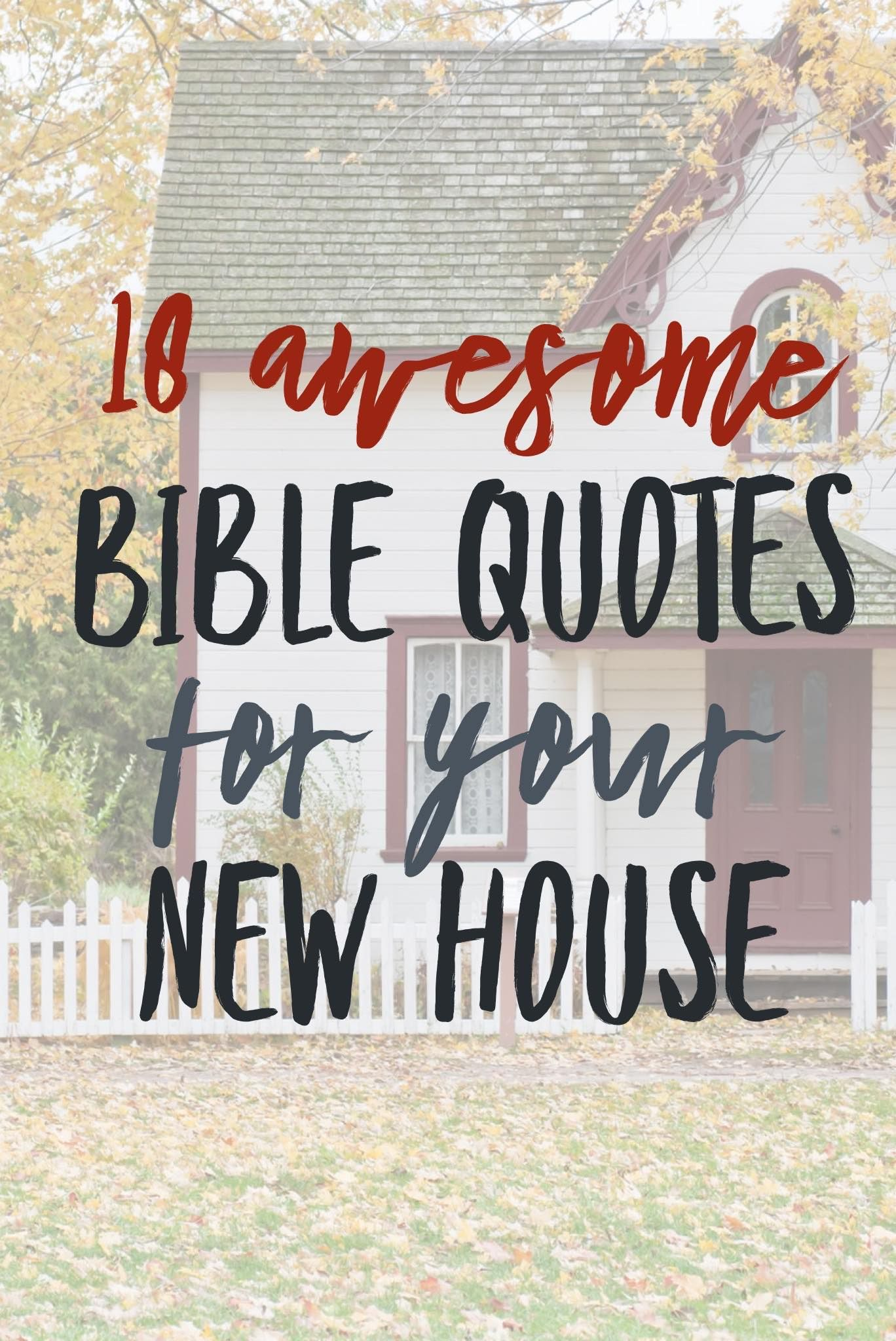 18 Awesome Bible Quotes For Your New House New Home Quotes Bible Quotes Home Quotes And Sayings