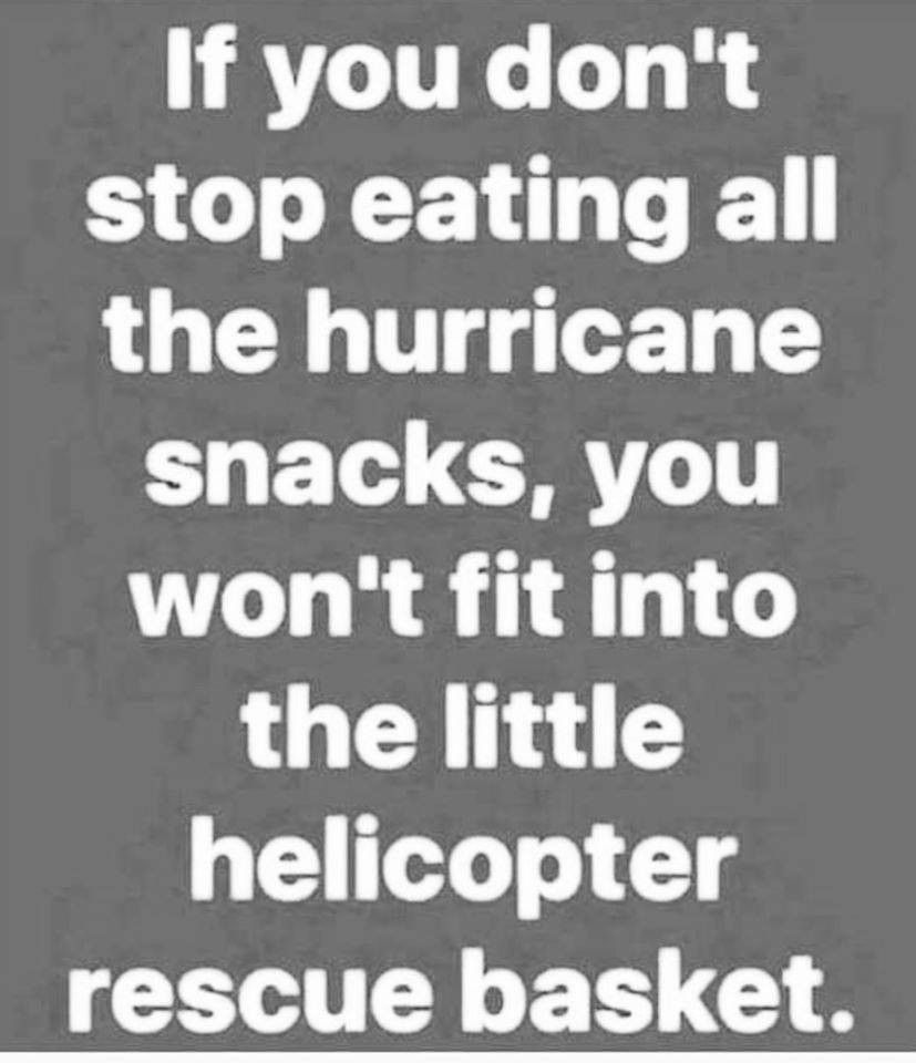 Pin By Lisset On Hurricane Humor Hurricane Quotes Stop Eating Hurricane