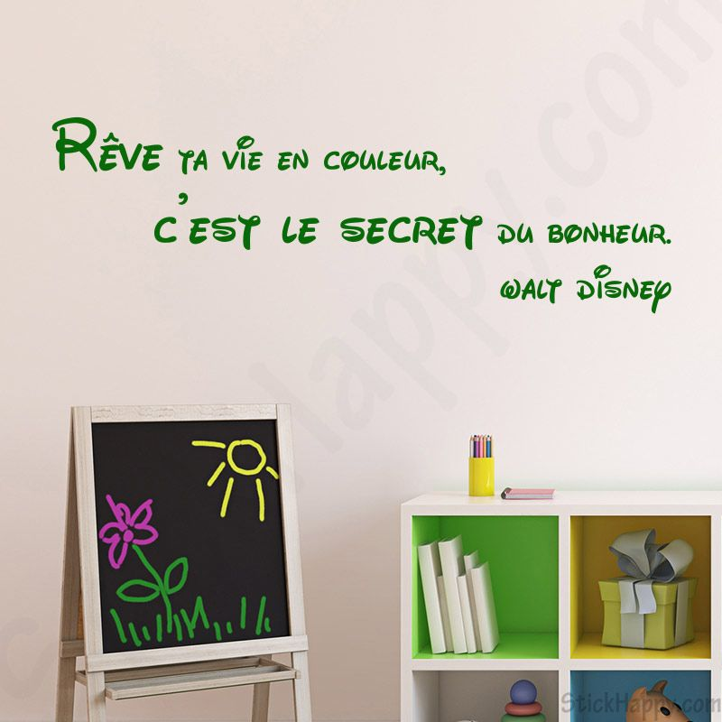 Stickers citation r ve r ve ta vie en couleur c 39 est le secret du bonheur de walt disney for Couleur chambre bebe