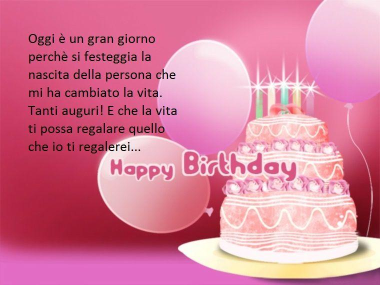 Un Esempio Di Frasi Belle Buon Compleanno Da Scrivere A Chi Si Ama La Persona Che Ha Cambiato La Propria Buon Compleanno Compleanno Auguri Di Buon Compleanno