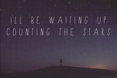 Until You Are In My Arms I Ll Be Waiting Up Counting The Stars