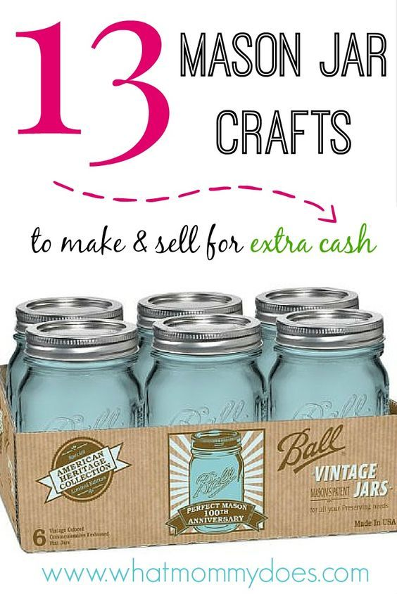 13 Mason Jar Crafts To Make Sell For Extra Cash Mason Jar Diy Jar Crafts Mason Jar Crafts