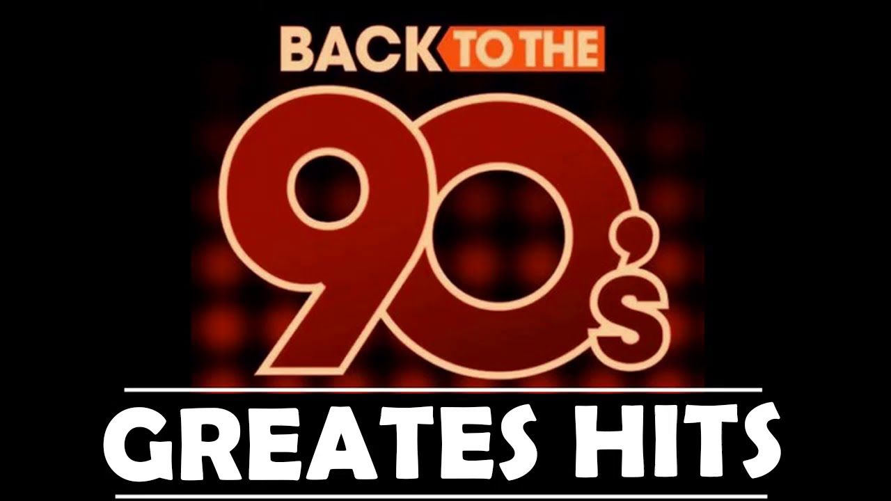 Greatest Hits Of The 90's 90s Music Hits Best Songs Of