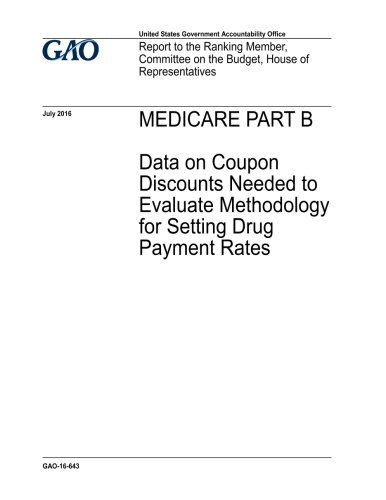 MEDICARE PART B Data on Coupon Discounts Needed to Evaluate - payment coupon books